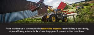 Proper maintenance of farm machineries reduces the expenses needed to keep a farm running at peak efficiency, extends the life of tools and equipment and prevents sudden breakdowns.