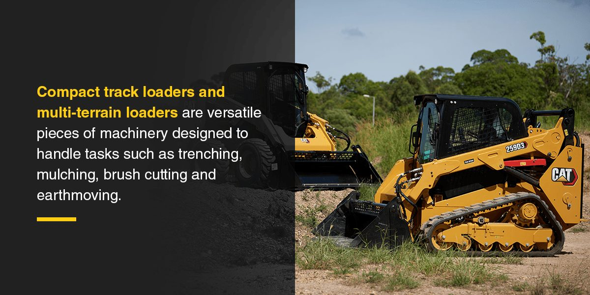 Compact Track Loaders and Multi Terrain Loaders versatility